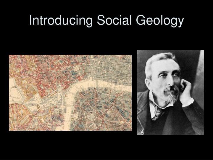 Introducing Social Geology