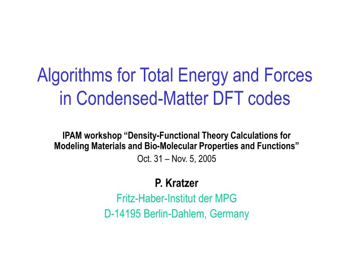 Algorithms for total energy and forces in condensed matter dft codes