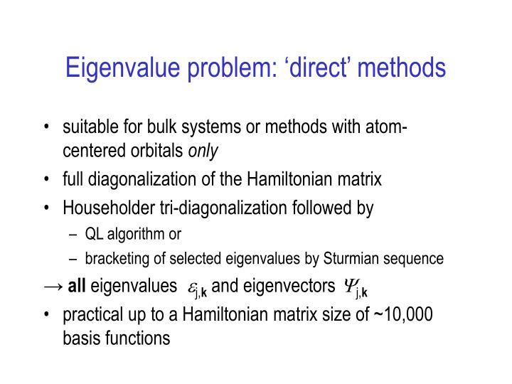 Eigenvalue problem: 'direct' methods