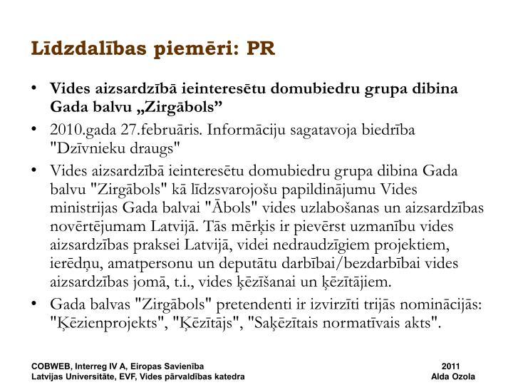 Līdzdalības piemēri: PR