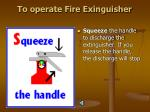 to operate fire exinguisher1