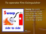 to operate fire exinguisher2