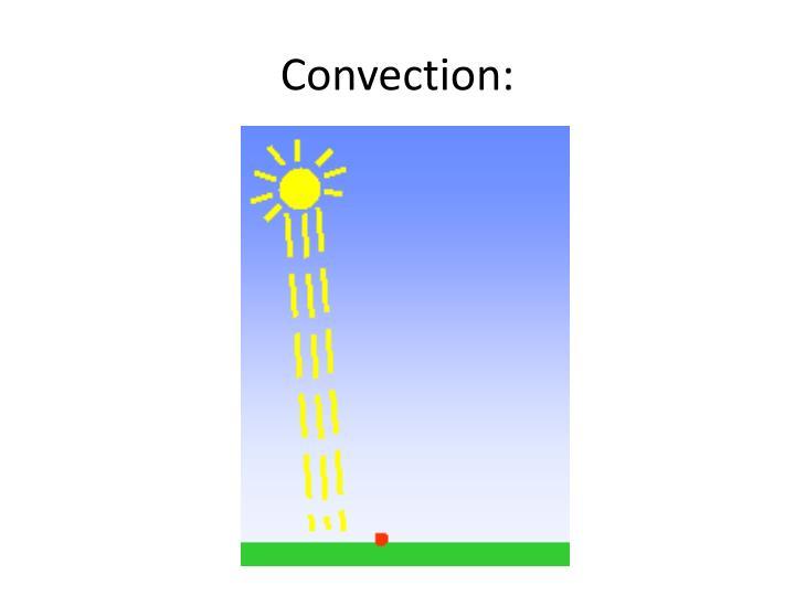Convection:
