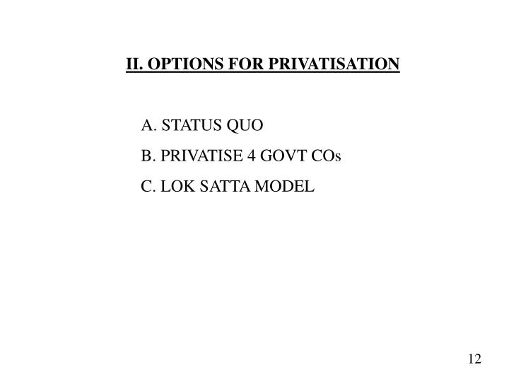 II. OPTIONS FOR PRIVATISATION