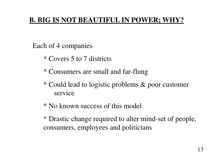 B. BIG IS NOT BEAUTIFUL IN POWER; WHY?