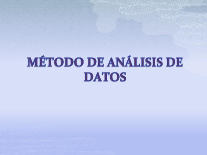 MÉTODO DE ANÁLISIS DE DATOS