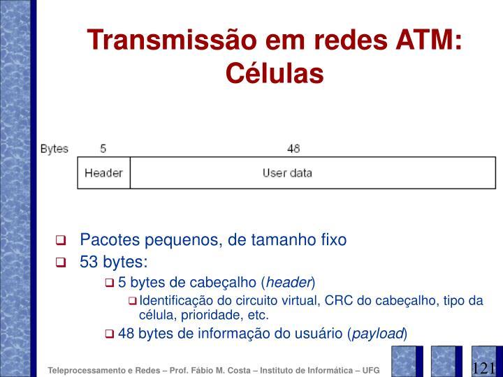 Transmissão em redes ATM: Células