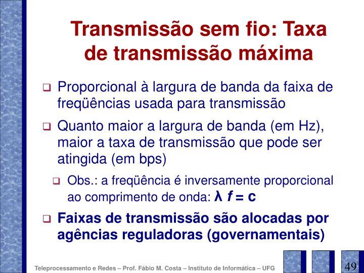 Transmissão sem fio: Taxa de transmissão máxima