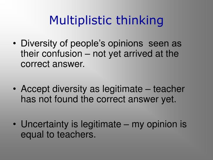 Multiplistic thinking