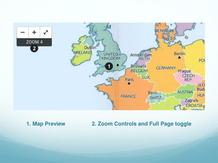 1. Map Preview        	2. Zoom Controls and Full Page toggle