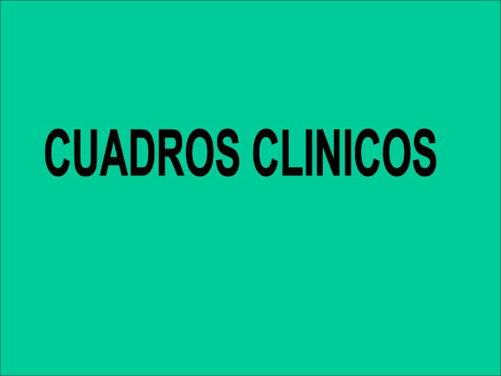 CUADROS CLINICOS