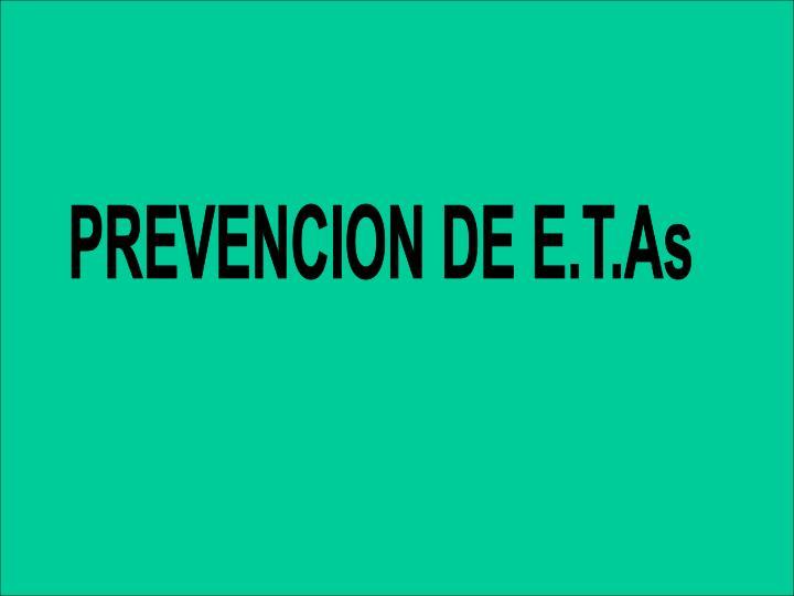 PREVENCION DE E.T.As