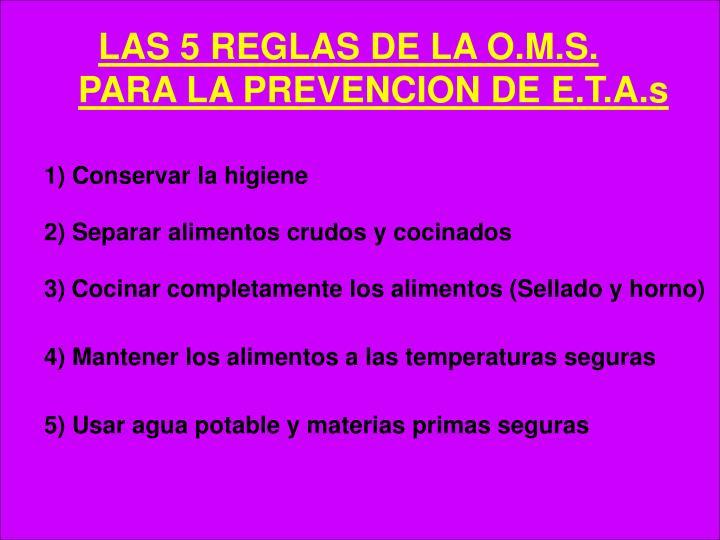 LAS 5 REGLAS DE LA O.M.S.