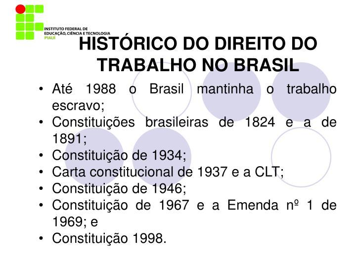 HISTÓRICO DO DIREITO DO TRABALHO NO BRASIL