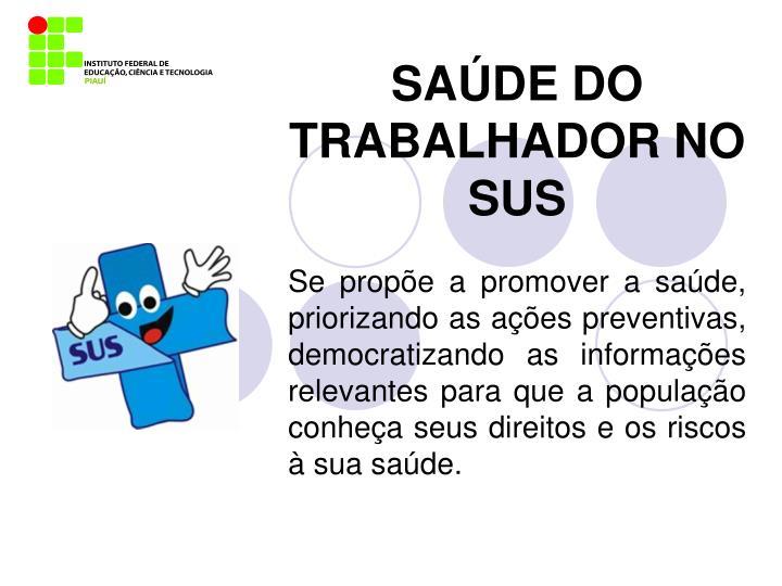 SAÚDE DO TRABALHADOR NO SUS