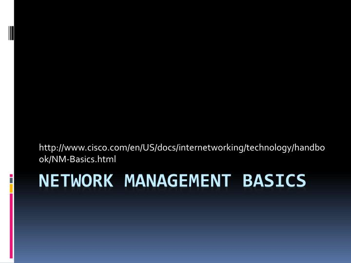 Http www cisco com en us docs internetworking technology handbook nm basics html
