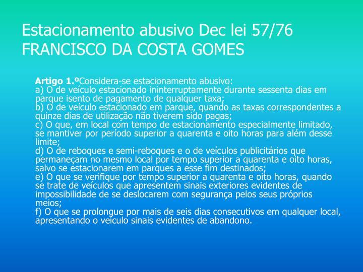 Estacionamento abusivo Dec lei 57/76  FRANCISCO DA COSTA GOMES