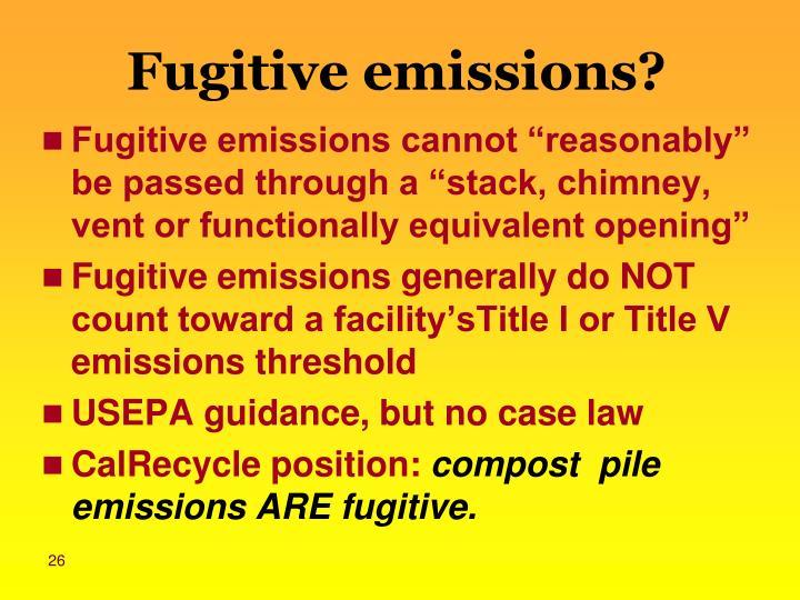 Fugitive emissions?