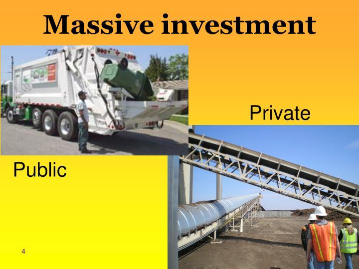Massive investment