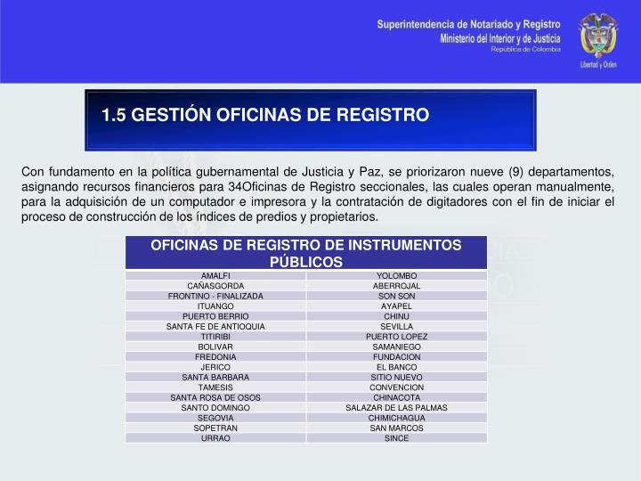 1.5 GESTIÓN OFICINAS DE REGISTRO