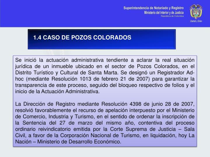1.4 CASO DE POZOS COLORADOS