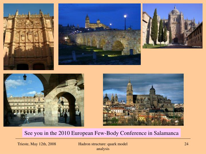 See you in the 2010 European Few-Body Conference in Salamanca