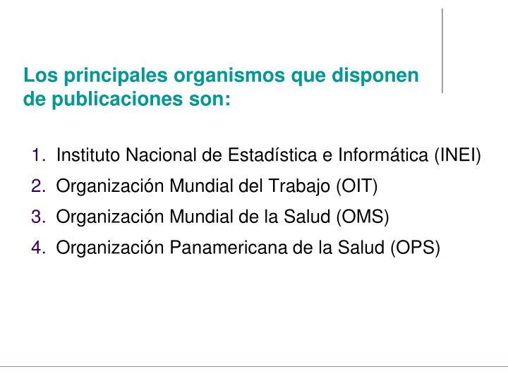 Los principales organismos que disponen