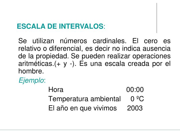 Se utilizan números cardinales. El cero es relativo o diferencial, es decir no indica ausencia de la propiedad