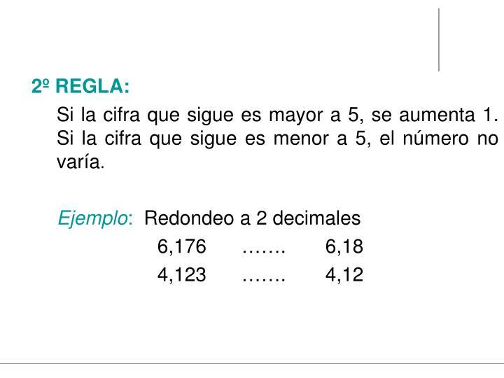 2º REGLA:
