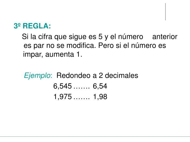 3º REGLA: