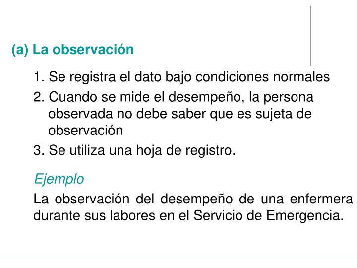 (a) La observación