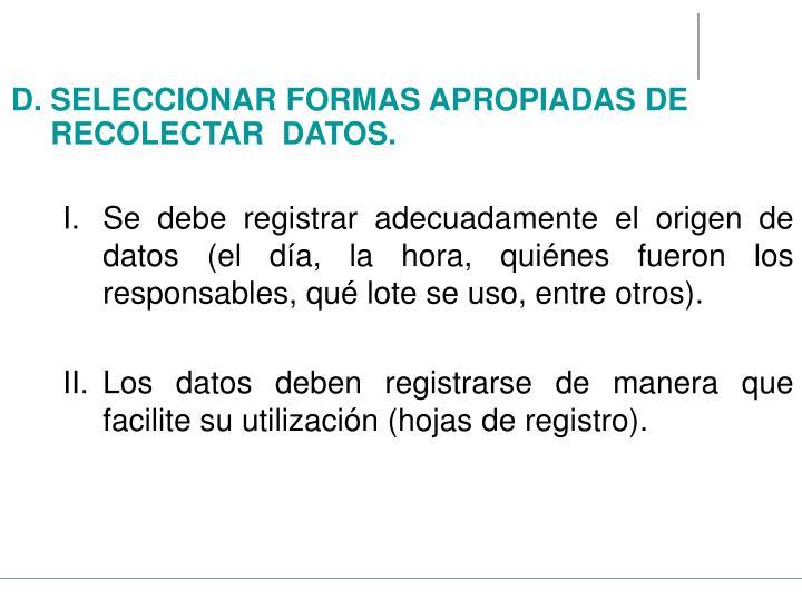 SELECCIONAR FORMAS APROPIADAS DE  RECOLECTAR  DATOS.