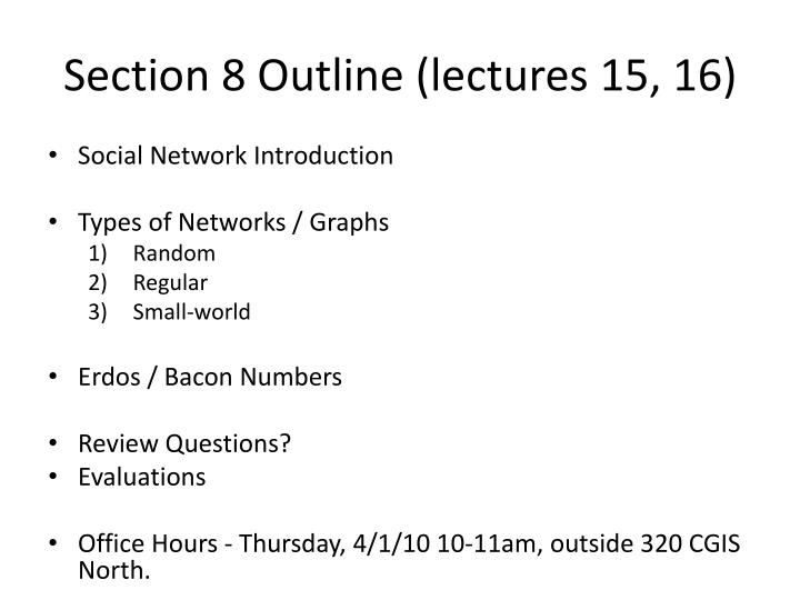 Section 8 Outline (lectures 15, 16)