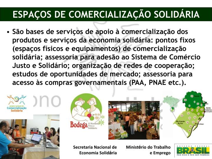 ESPAÇOS DE COMERCIALIZAÇÃO SOLIDÁRIA