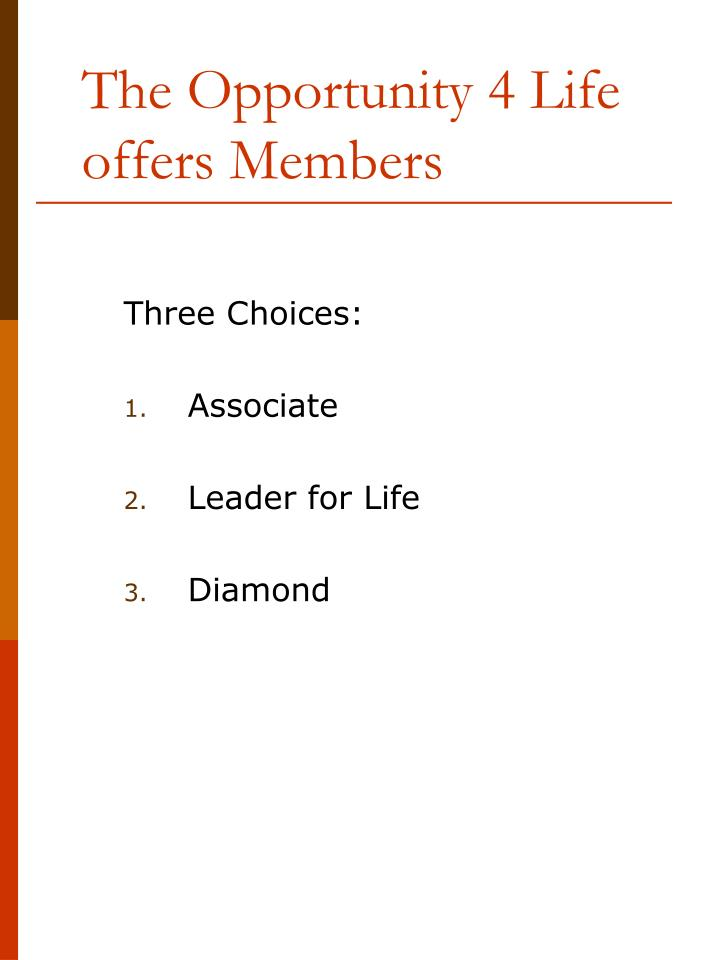 The opportunity 4 life offers members
