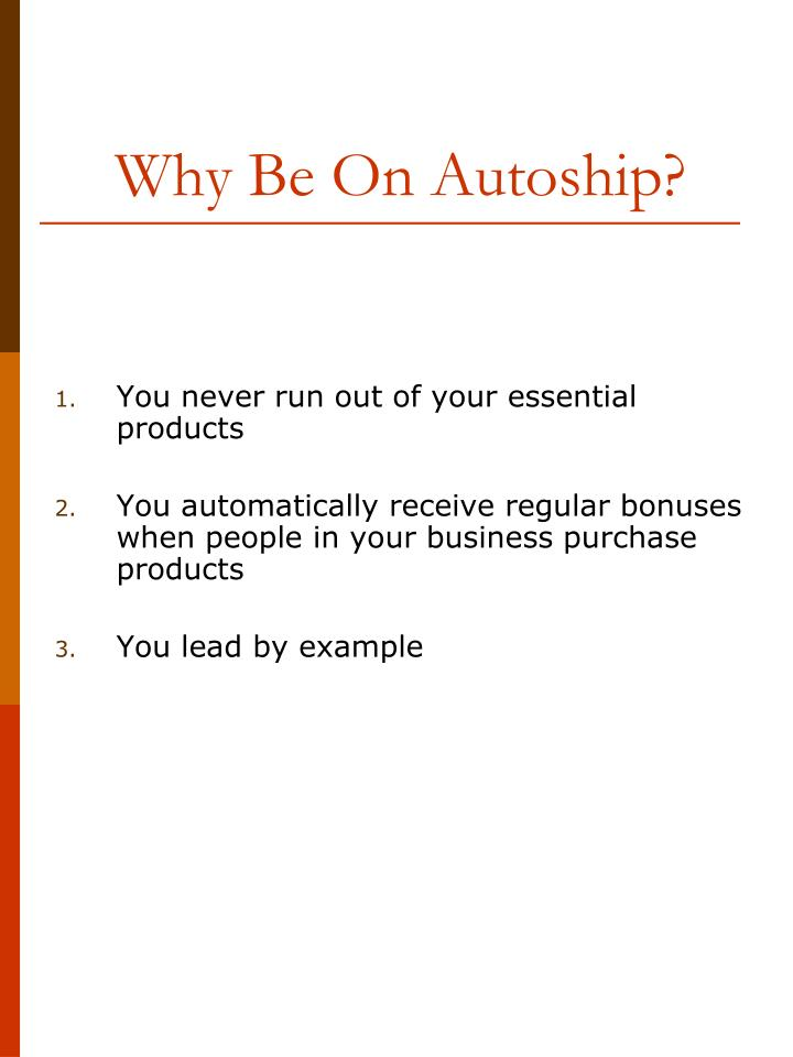 Why Be On Autoship?