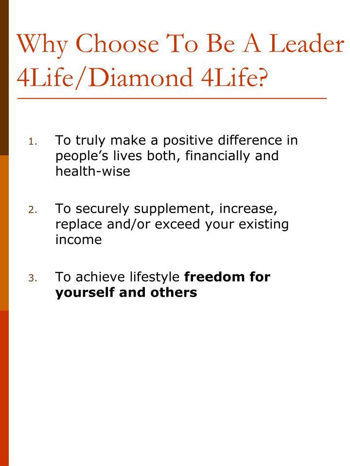 Why Choose To Be A Leader 4Life/Diamond 4Life?