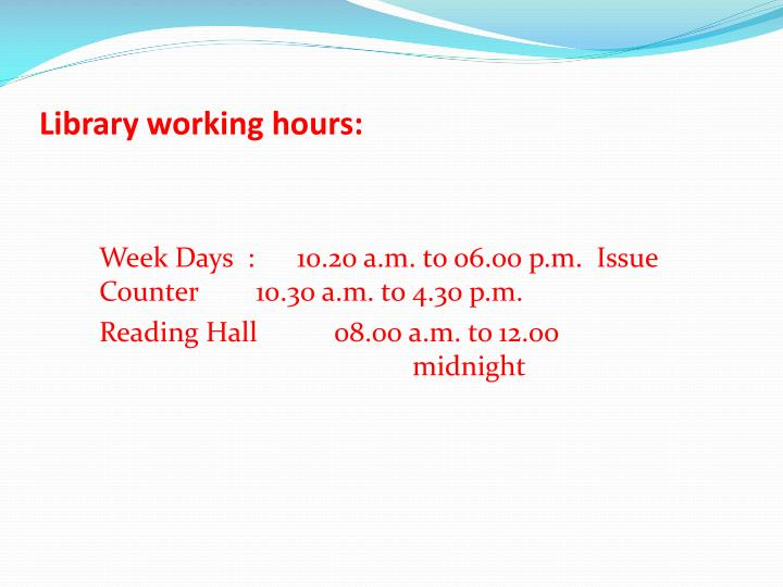 Library working hours: