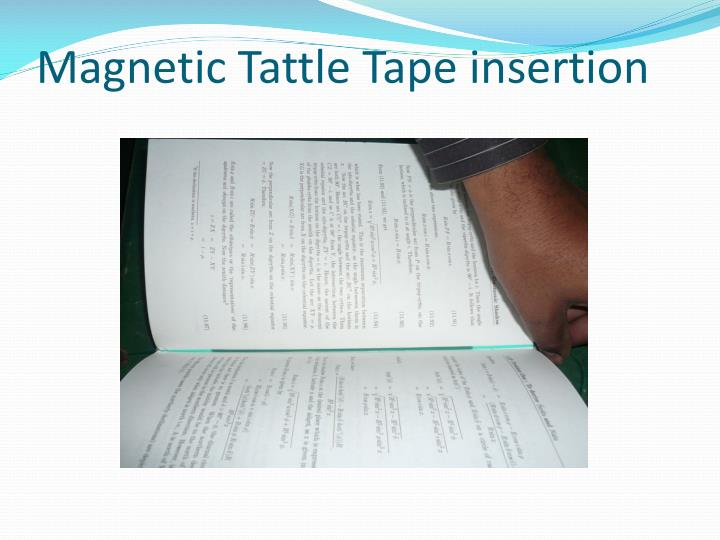 Magnetic Tattle Tape insertion