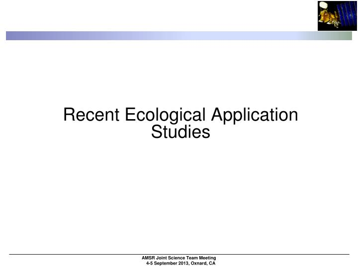 Recent Ecological Application Studies