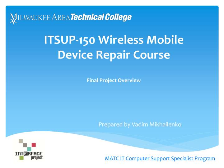 Itsup 150 wireless mobile device repair course final project overview