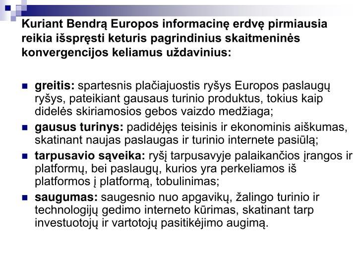 Kuriant Bendrą Europos informacinę erdvę pirmiausia reikia išspręsti keturis pagrindinius skaitmeninės konvergencijos keliamus uždavinius: