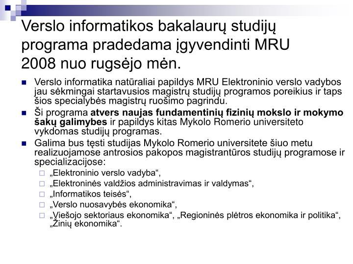 Verslo informatikos bakalaurų studijų programa pradedama įgyvendinti MRU