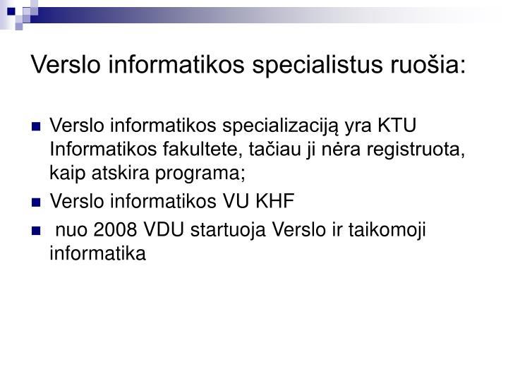 Verslo informatikos specialistus ruošia: