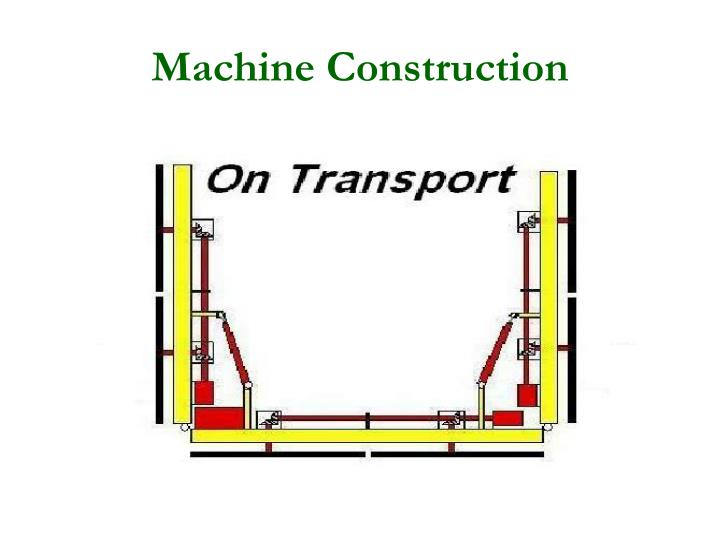 Machine Construction