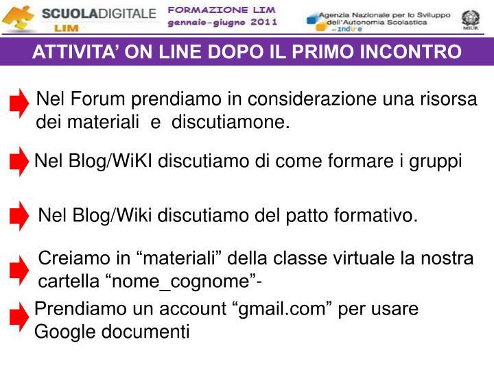 ATTIVITA' ON LINE DOPO IL PRIMO INCONTRO