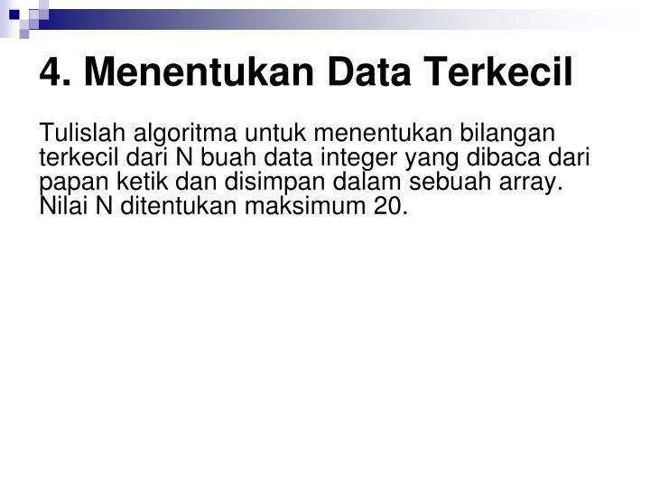 4. Menentukan Data Terkecil