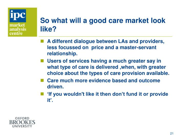 So what will a good care market
