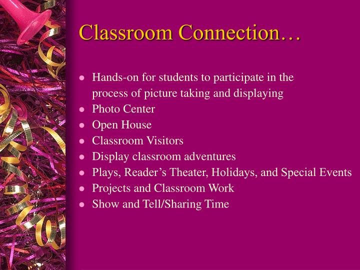 Classroom Connection…