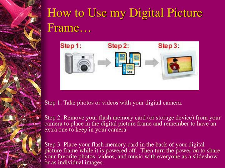 How to Use my Digital Picture Frame…